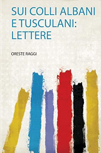 Sui Colli Albani E Tusculani: Lettere