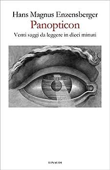 Panopticon: Venti saggi da leggere in dieci minuti (Vele) di [Enzensberger, Hans Magnus]
