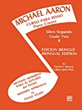Michael Aaron Piano Course (Curso Para Piano), Bk 2: Spanish, English Language Edition