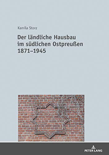 Der laendliche Hausbau im suedlichen Ostpreußen 18711945