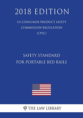 Safety Standard for Portable Bed Rails (US Consumer Product Safety Commission Regulation) (CPSC) (2018 Edition)