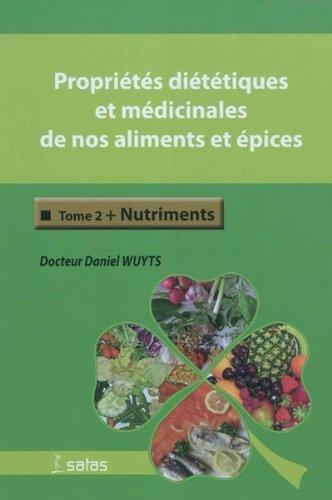 Propriétés diététiques et médicinales de nos aliments et épices : Tome 2, Nutriments 22