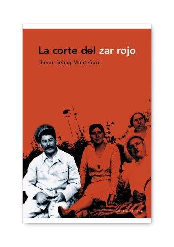 La corte del zar rojo by Simon Sebag Montefiore(2010-01-09)