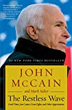 """#1 NEW YORK TIMES BESTSELLER """"History matters to McCain, and for him America is and was about its promise. The book is his farewell address, a mixture of the personal and the political. 'I have loved my life,' he writes. 'All of it.' The Restless Wav..."""