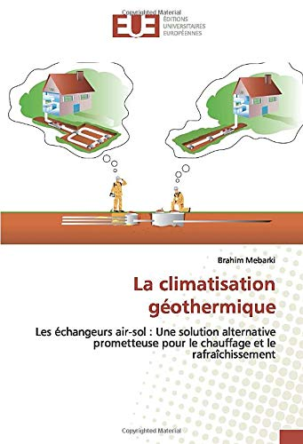 La climatisation géothermique: Les échangeurs air-sol : Une solution alternative prometteuse pour le chauffage et le rafraîchissement