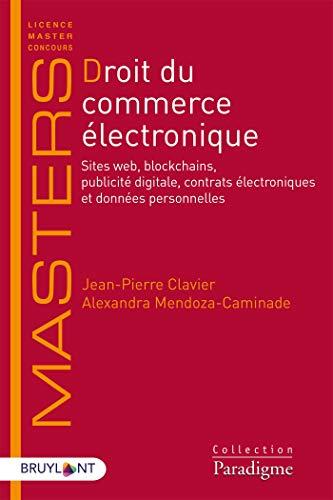 Droit du commerce électronique: Sites web, réseaux sociaux, 'appli',données personnelles