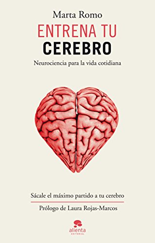 Entrena tu cerebro: Neurociencia para la vida cotidiana