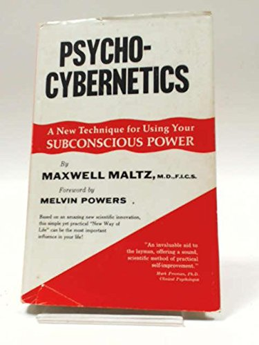Psycho-Cybernetics; A New Way to Get More Living Out of Life.