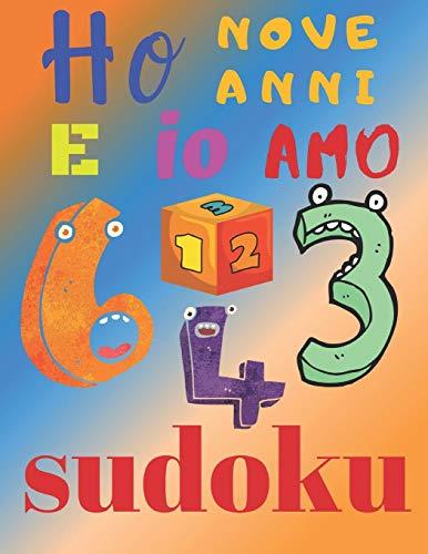 Ho nove anni e io amo sudoku: L'ultimo libro di puzzle per bambini di nove anni