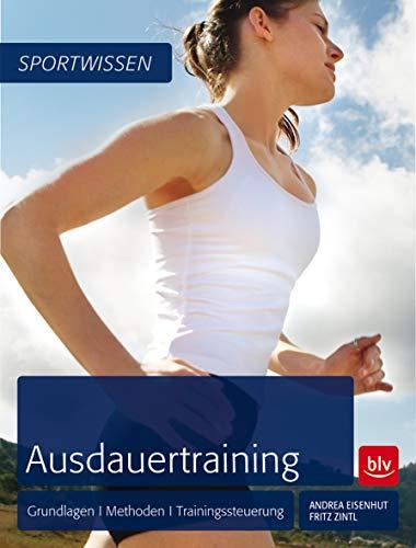 Ausdauertraining: Grundlagen - Methoden - Trainingssteuerung