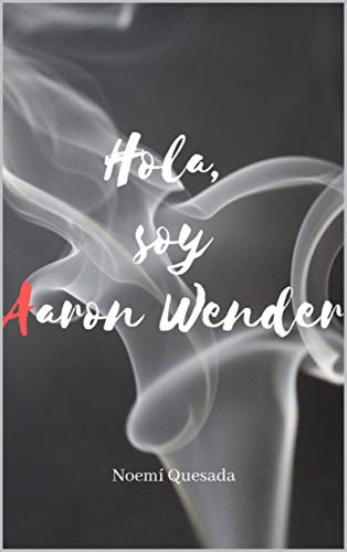 Hola, soy Aaron Wender de Noemí Quesada