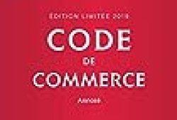 Code de commerce 2019 annoté. Édition limitée – 114e éd.