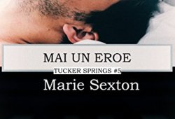 _ Mai un eroe (Tucker Springs  Vol. 5) PDF Ebook