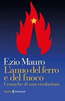 L'anno del ferro e del fuoco: Cronache di una rivoluzione di [Mauro, Ezio]