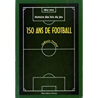 150 ans de football (1863-2015) : Histoire des lois du jeu