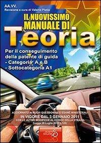 Il nuovissimo manuale di teoria per la patente di guida A e B, A1