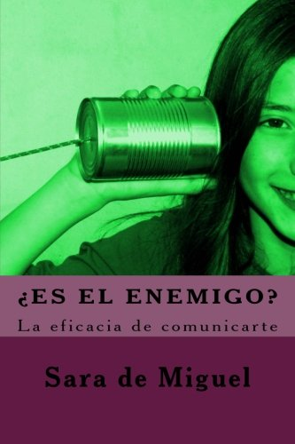 ¿Es el enemigo?: La eficacia de comunicarte