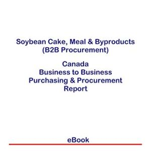 Soybean Cake, Meal & Byproducts (B2B Procurement) in Canada: B2B Purchasing + Procurement Values 41iL9rh6mdL