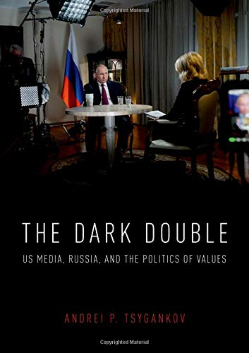 The Dark Double: US Media, Russia, and the Politics of Values