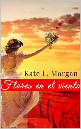 Flores en el viento de Kate L. Morgan
