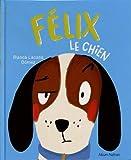Félix le chien - Album dès 3 ans