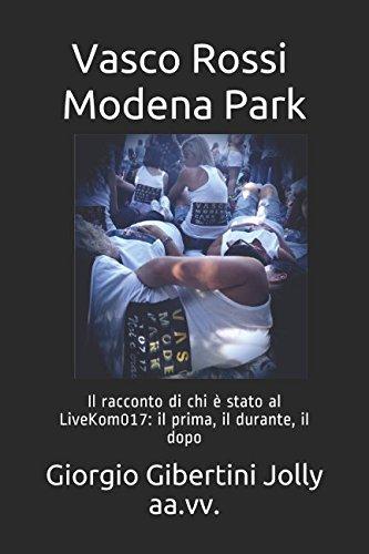Vasco Rossi Modena Park: Il racconto di chi è stato al LiveKom017: il prima, il durante, il dopo