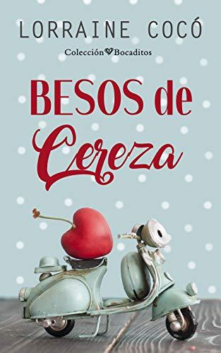 Besos de cereza (Colección Bocaditos) de Lorraine Cocó
