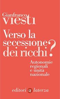 Verso la secessione dei ricchi?: Autonomie regionali e unità nazionale di [Viesti, Gianfranco]