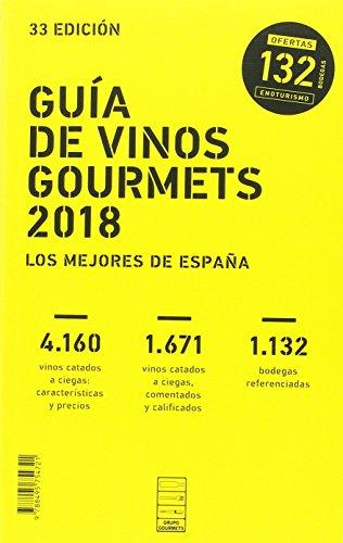 GUÍA DE VINOS GOURMETS 2018: Los Mejores Vinos de España