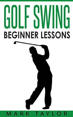 Golf Swing: Beginner Lessons