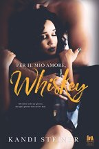 Per il mio amore, Whiskey (Always Romance) di [Steiner Kandi]