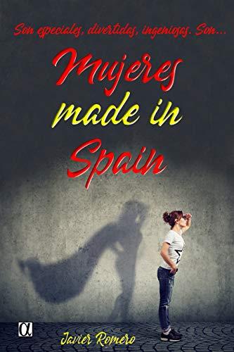 Leer Gratis Mujeres made in Spain de Javier Romero