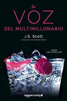 La voz del multimillonario (Saga Los Sinclair nº 4) – J. S. Scott