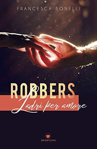 Robbers, ladri per amore di [Bonelli, Francesca]
