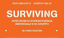 # Surviving. Istruzioni di sopravvivenza individuale e di gruppo libri in pdf gratis