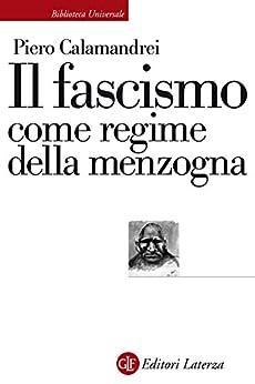 Il fascismo come regime della menzogna (Biblioteca universale Laterza Vol. 661) di [Calamandrei, Piero]