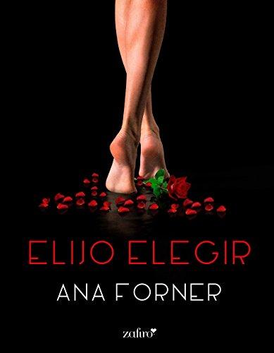 Elijo elegir (VOLUMEN INDEPENDIENTE nº 1) de [Forner, Ana]