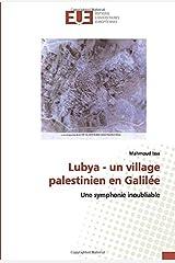 Lubya - un village palestinien en Galilée: Une symphonie inoubliable Paperback