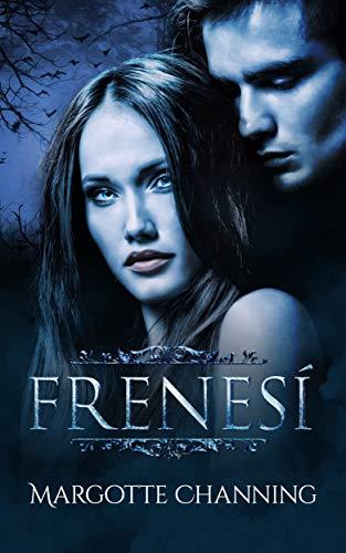 FRENESÍ (Los Vampiros de Channing) de Margotte Channing