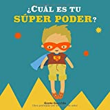 ¿Cuál es tu Súper Poder?: Potencia la autoestima de los niños y la seguridad en sí mismos, dando valor a sus fortalezas: expresar sentimientos, valentía, generosidad, cuidar el planeta, creatividad...