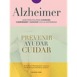 Alzheimer. Guía práctica para conocer, comprender y convivir con la enfermedad