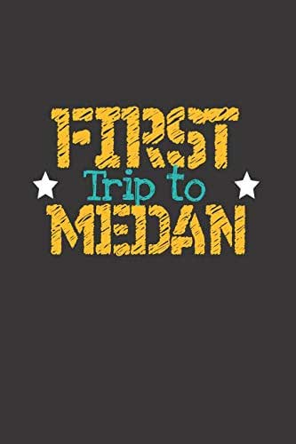 First Trip To Medan: 6x9 Blank Composition Notebook perfect gift for your Trip to Medan (Indonesia) for every Traveler