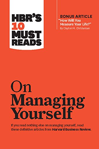 "HBR's 10 Must Reads on Managing Yourself (with bonus article ""How Will You Measure Your Life?"" by Clayton M. Christensen) de [Harvard Business Review, Review, Harvard Business, Drucker, Peter F., Christensen, Clayton M., Goleman, Daniel]"