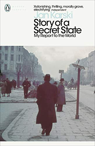 Story of a Secret State: My Report to the World (Penguin Modern Classics)