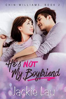 He's Not My Boyfriend (Chin-Williams Book 2) by [Lau, Jackie]