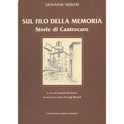 Sul filo della memoria. Storie di Castrocaro. A cura di Saverio Simeone. Tavole fuori testo di Luigi Berardi.