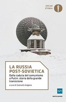 La Russia post-sovietica: Dalla caduta del comunismo a Putin: storia della grande transizione di [AA.VV.,]