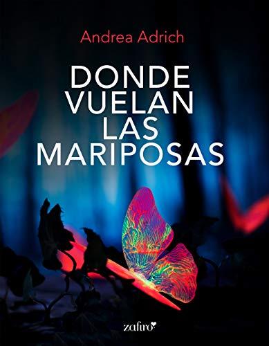 Donde vuelan las mariposas (Volumen Independiente)
