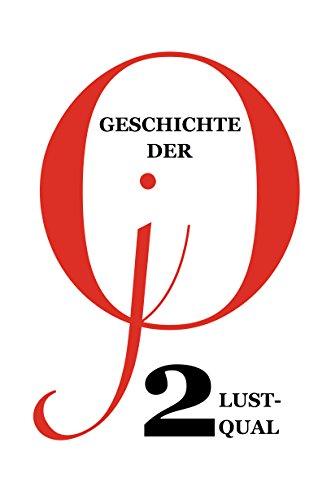 Geschichte der jO 2 Lustqual +++ Authentische BDSM Geschichte einer devoten Sklavin +++ Maledom Sado Maso Buch