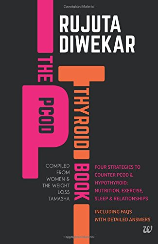The PCOD - Thyroid Book - Compiled From Women and the Weight Loss Tamasha 1  The PCOD – Thyroid Book – Compiled From Women and the Weight Loss Tamasha 41wGoWP FNL